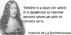 Timidity is a Fault For which 