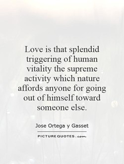 Love is that splendid 