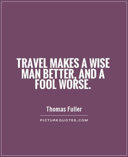 TRAVEL MAKES A WISE 