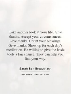 Take another look at your life. Give 