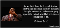 But we didn't have the financial structure, 
