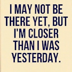 THERE YET, BUT 