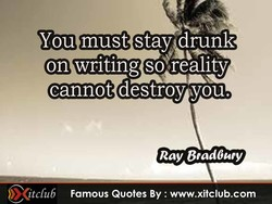 You must staysdrunk 