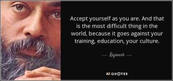 Accept yourself as you are. And that 