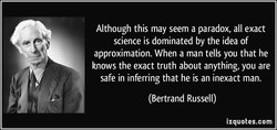 Although this may seem a paradox, all exact 