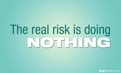 The real risk is doing 
