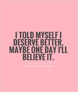 I TOLD MYSELF I 