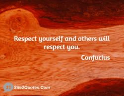 Respect yourself and others will 