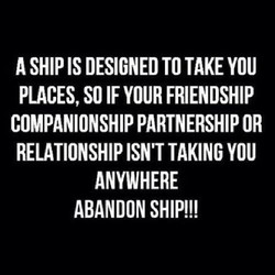 A SHIP IS DESIGNED TO TAKE YOU 