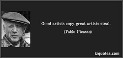 Good artists copy, great artists steal. 