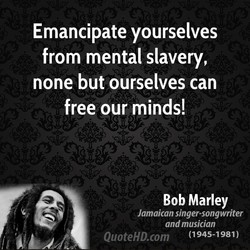Emancipate yourselves 
