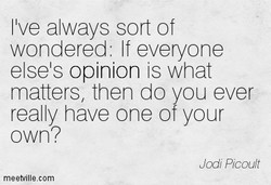 I've always sort of 