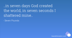 ..in seven days God created 