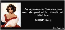 I feel very adventurous. There are so many 