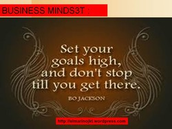 Set your goals high, and don't stop till you get there. (l BO JACKSON http://elmarinojkt.wordpress.com