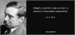 Adapt or perish, now as ever, is 