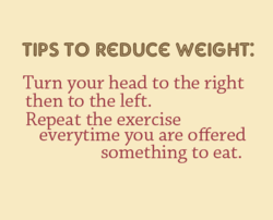 TIPS TO REDUCE WEIGHT: 