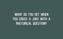 WHAT DO YOU GET WHEN 
