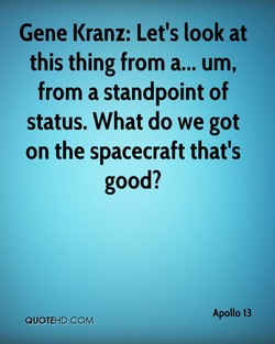 Gene Kranz: Let's look at 