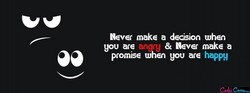 Never make a decision when 