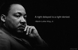 A right delayed is a right denied. 