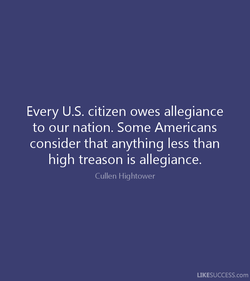 Every U.S. citizen owes allegiance 