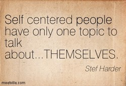 Self centered people 