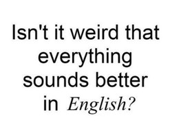 Isn't it weird that 