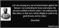 I am not carrying on a war of extermination against the 