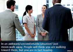 In an awkward/uncomfortable situation? Just 