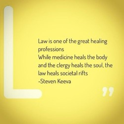 Law is one of the great healing 