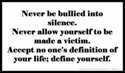 Never be bullied into 