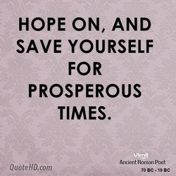 HOPE ON, AND 