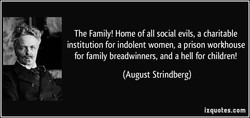 The Family! Home of all social evils, a charitable 