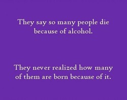 They say so many people die 