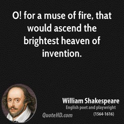 O! for a muse of fire, that 