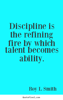 Discipline is 