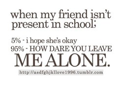 when my friend isn't 