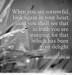 When you are sorrowful, 