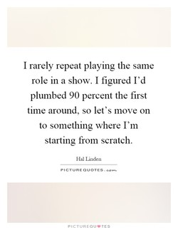 I rarely repeat playing the same 