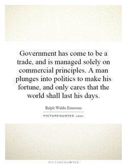 Government has come to be a 
