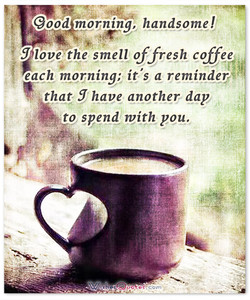 good morning, handsomel 