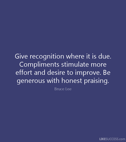 Give recognition where it is due. 