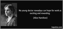 No young doctor nowadays can hope for work as 