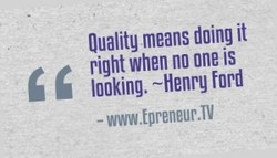 Ouality means doing it 