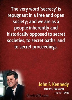 The very word 'secrecy' is 