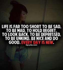 LIFE IS FAR TOO SHORT TO BE SAD, 