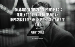 'TO ABANDON ONESELFÅTO PRINCIPLES IS 