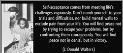 Self-acceptance comes from meeting life's 