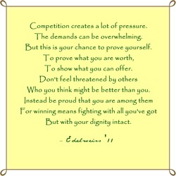 Competition creates a lot of pressure. 
